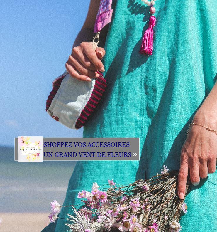 Shoppez l'accessoire assorti à votre tenue Un grand vent de fleurs